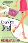 Knock 'em Dead - Rhonda Pollero