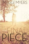 The Final Piece - Maggi Myers