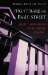 Nightmare on Main Street: Angels, Sadomasochism, and the Culture of Gothic - Mark Edmundson