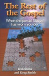 The Rest of the Gospel: When the Partial Gospel Has Worn You Out - Dan Stone, David Gregory