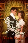 Charity Begins at Home - Alicia Rasley