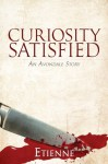 Curiosity Satisfied - Etienne