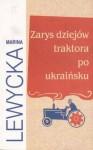 Zarys dziejów traktora po ukraińsku - Marina Lewycka