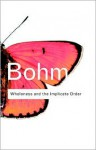 Wholeness and the Implicate Order - David Bohm