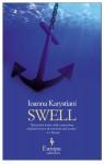 Swell - Ioanna Karystiani, Konstantinos Matsoukas