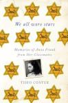 We All Wore Stars: Memories of Anne Frank from Her Classmates - Theo Coster, Marjolijn De Jager