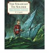The Steadfast Tin Soldier - Hans Christian Andersen, P.J. Lynch, Naomi Lewis
