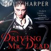 Driving Mr. Dead - Molly Harper, Amanda Ronconi