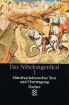 Das Nibelungenlied. I. Teil. Mittelhochdeutscher Text und Übertragung - Unknown, Helmut Brackert