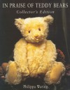 In Praise of Teddy Bears: Collector's Edition - Philippa Waring