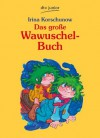 Das große Wawuschel-Buch (German Edition) - Irina Korschunow, Erich Hölle