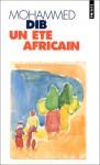 Un Ete Africain - Mohammed Dib