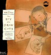 The Boy Who Drew Cats - David A. Johnson, Mark Isham, William Hurt