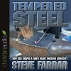 Tempered Steel: How God Shaped a Man's Heart Through Adversity - Steve Farrar, Steve Farrar, christianaudio.com
