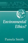 What Are They Saying about Environmental Ethics? - Pamela Smith
