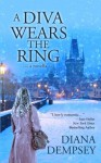 A Diva Wears the Ring - Diana Dempsey