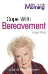 Cope With Bereavement (This Morning) - Denise Robertson