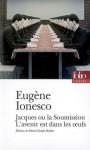 Jacques ou La Soumission; L'avenir est dans les œufs - Eugène Ionesco, Marie-Claude Hubert
