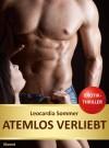 Atemlos verliebt. Erotikthriller (SECURNOW 2) - Leocardia Sommer