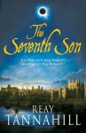 The Seventh Son: A Unique Portrait of Richard III by Tannahill, Reay (2013) Paperback - Reay Tannahill