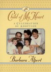 Child of My Heart - Barbara Alpert