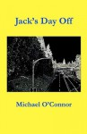 Jack's Day Off - Michael O'Connor