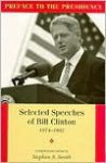 Preface To The Presidency: Selected Speeches Of Bill Clinton, 1974 1992 - Bill Clinton