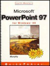 Microsoft PowerPoint 97 for Windows 95 Quicktorial - Patricia Murphy