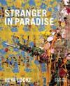 Hew Locke: Stranger in Paradise - Jens Hoffman, Kobena Mercer, Hew Locke