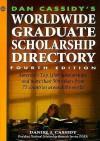 Dan Cassidy's Worldwide Graduate Scholarship Directory (4th Ed) - Daniel J. Cassidy