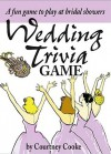 The Wedding Trivia Game: A Fun Game to Play at Bridal Showers - Courtney Cooke, Bruce Lansky