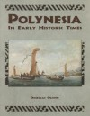 Polynesia: In Early Historic Times - Douglas L. Oliver