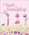 The Heart of Friendship - Andrews McMeel Publishing, Andrews McMeel Publishing, LLC