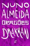 Drakkan (Dragões) - Nuno Almeida