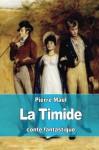La Timide (French Edition) - Fédor Mikhaïlovitch Dostoïevski, J.-Wladimir Bienstock, John-Antoine Nau