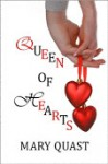 Queen Of Hearts - Mary Quast