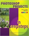 Photoshop Projects in Easy Steps - John Slater