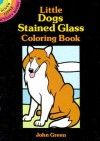 Little Dogs Stained Glass Coloring Book - NOT A BOOK