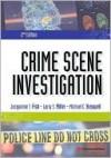 Crime Scene Investigation - Jacqueline T. Fish, Larry S. Miller, Michael C. Braswell