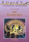 Die Raubgräber. ( Ab 8 J.). - Dirk Lornsen, Bernhard Förth