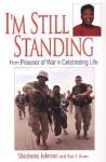 I'm Still Standing: From Prisoner of War to Celebrating Life - Shoshana Johnson, Paul T. Brown