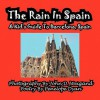 The Rain in Spain---A Kid's Guide to Barcelona, Spain - Penelope Dyan, John D. Weigand