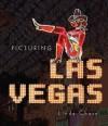 Picturing Las Vegas - Linda Chase