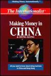 Making Money in China & Hong Kong. Making Money Internationally Series - Internationalist Staff