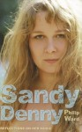 Sandy Denny: Reflections on Her Music - Philip Ward