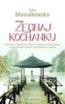 Żegnaj kochanku - Zofia Mossakowska