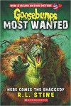 Here Comes the Shaggedy (Goosebumps: Most Wanted #9) - R.L. Stine