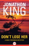 Don't Lose Her (Max Freeman Mysteries) - Jonathon King