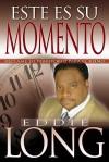 Este Es su Momento: Reclame su Territorio Para el Reino - Eddie Long