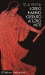 I greci hanno creduto ai loro miti? - Paul Veyne